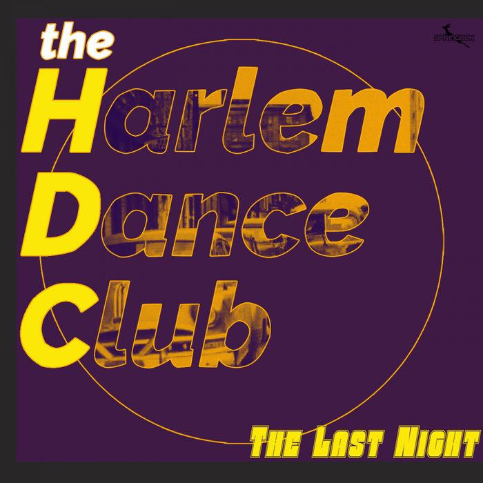 HARLEM DANCE CLUB - The Last Night