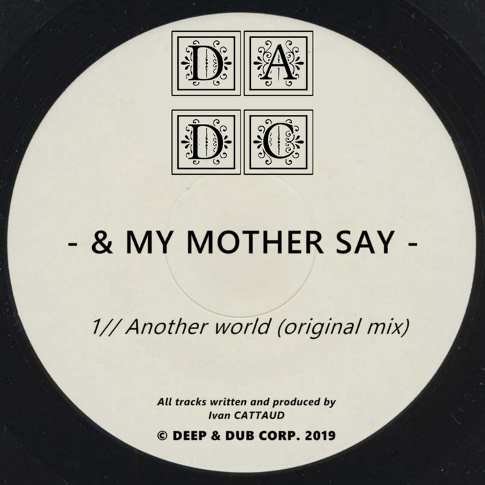 & MY MOTHER SAY - Another World