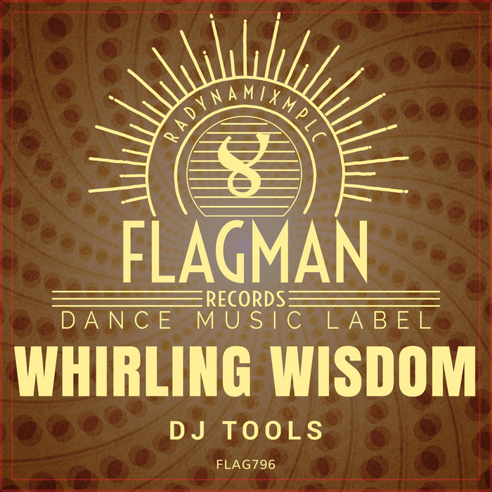 BAGBACK - Whirling Wisdom DJ Tools