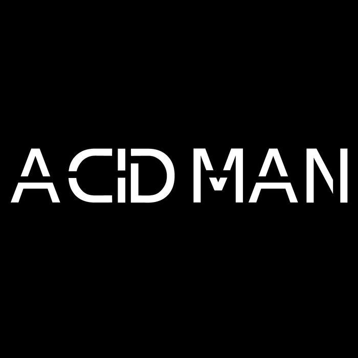 ACID MAN - Acid Man