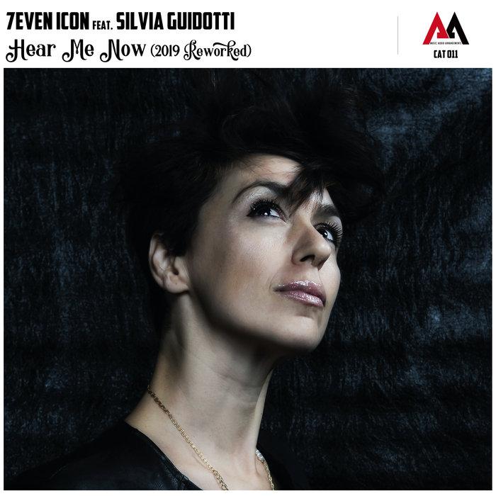 7EVEN ICON feat SILVIA GUIDOTTI - Hear Me Now