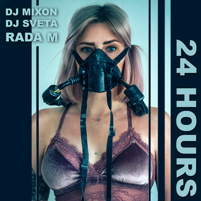 DJ MIXON & DJ SVETA feat RADA M - 24 Hours