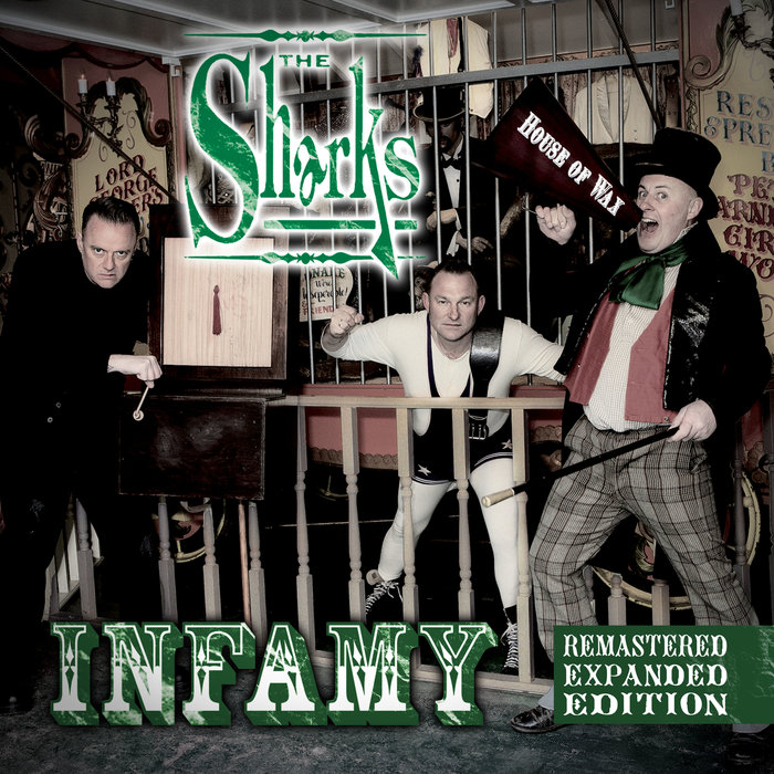THE SHARKS - Infamy (Remastered & Expanded Edition)