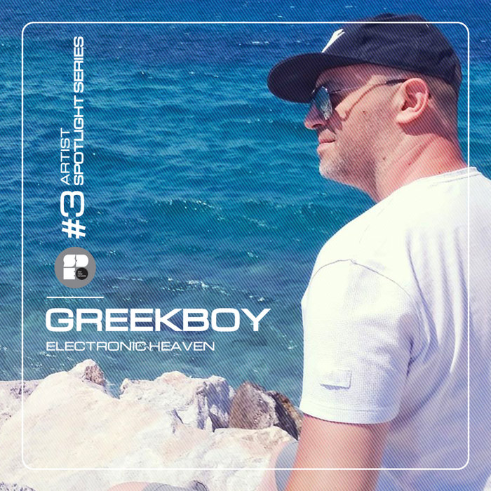 GREEKBOY - Electronic Heaven: Artist Spotlight Series #3
