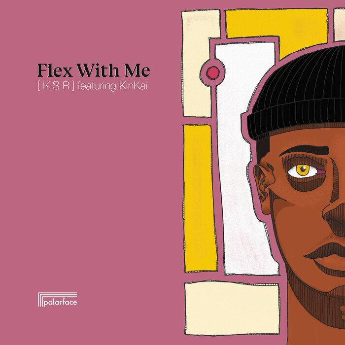 [ K S R ] feat KINKAI - Flex With Me