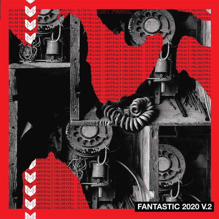 SLUM VILLAGE/ABSTRACT ORCHESTRA - Fantastic 2020 Vol 2 (Explicit)