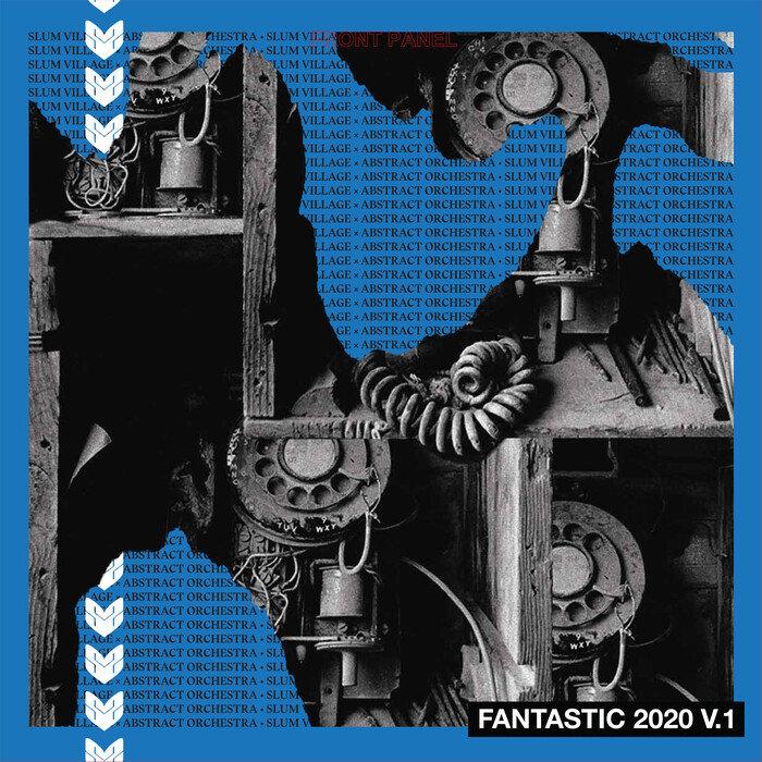 SLUM VILLAGE/ABSTRACT ORCHESTRA - Fantastic 2020 Vol 1 (Explicit)