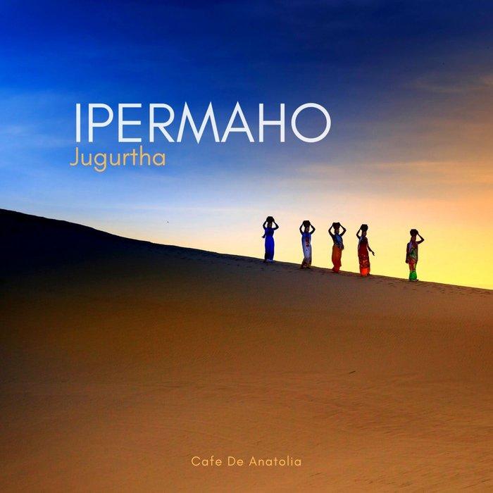 JUGURTHA - Ipermaho