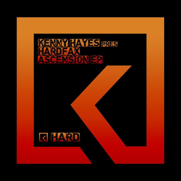 HARDFAX/KENNY HAYES - Ascension EP