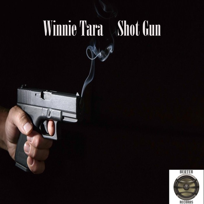 WINNIE TARA - Shot Gun