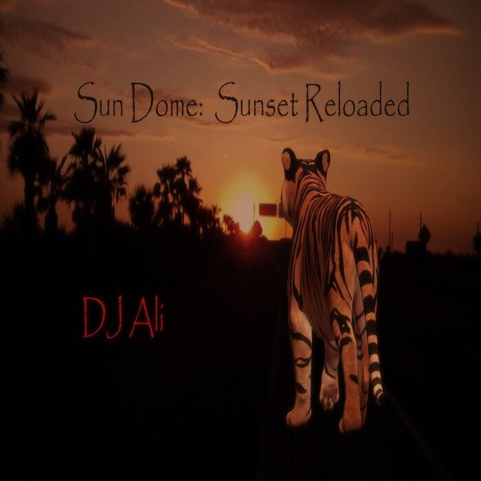 DJ ALI - Sun Dome: Sunset Reloaded