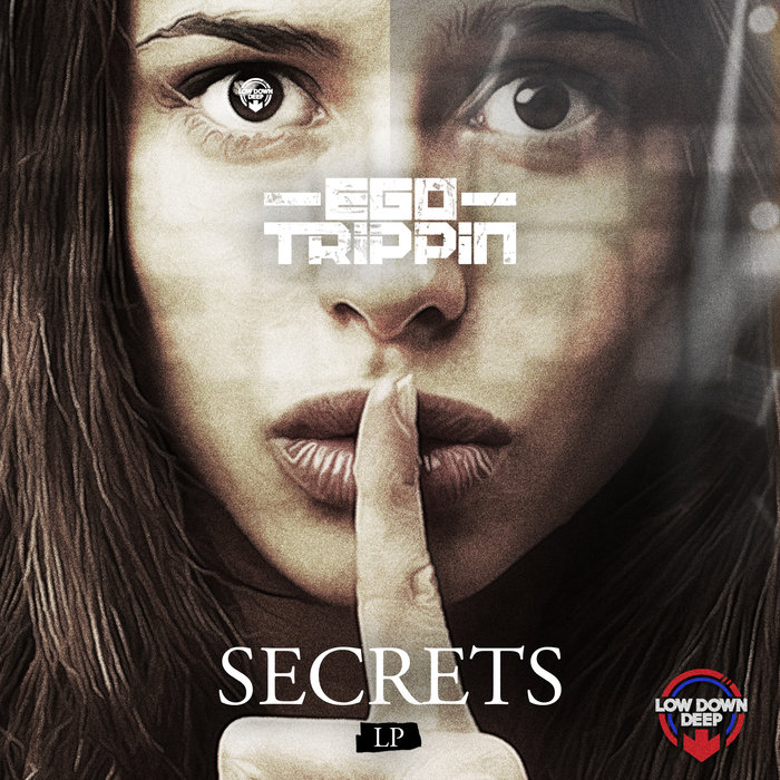 EGO TRIPPIN - Secrets LP