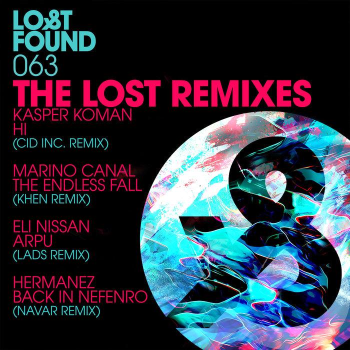 KASPER KOMAN/MARINO CANAL/ELI NISSAN/HERMANEZ - The Lost Remixes