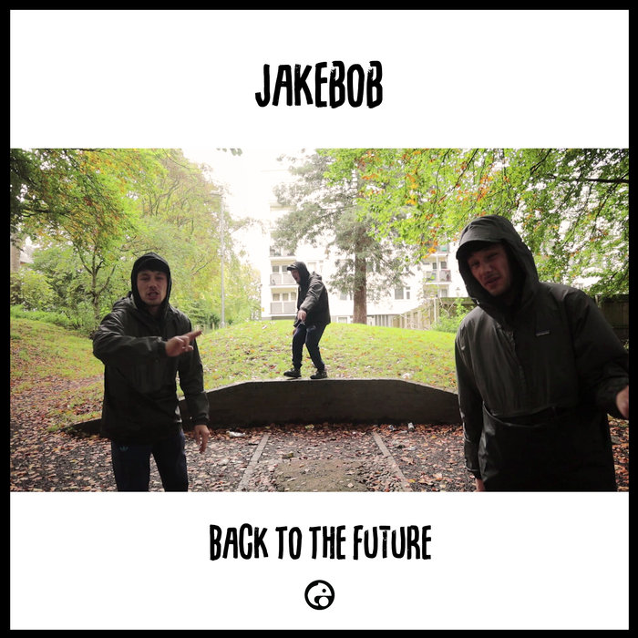 JAKEBOB - Back To The Future (Prod By MoJoe)