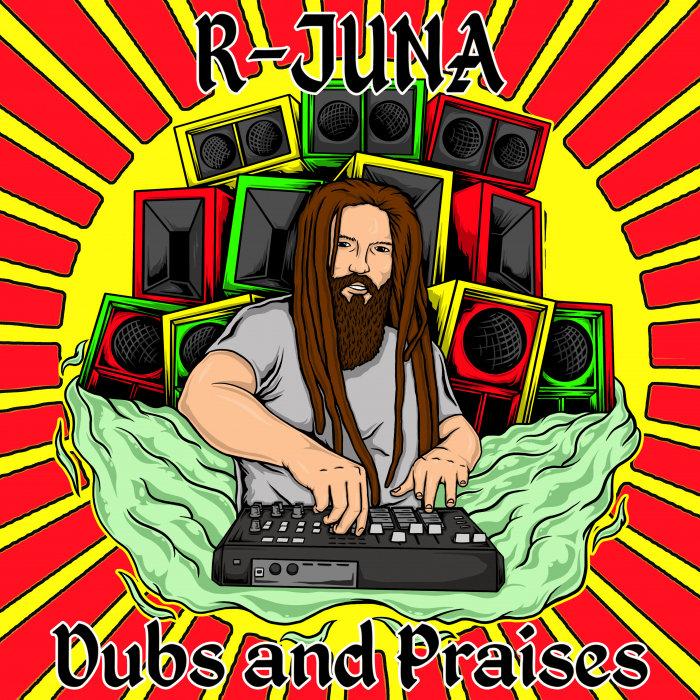 R-JUNA - Dubs & Praises