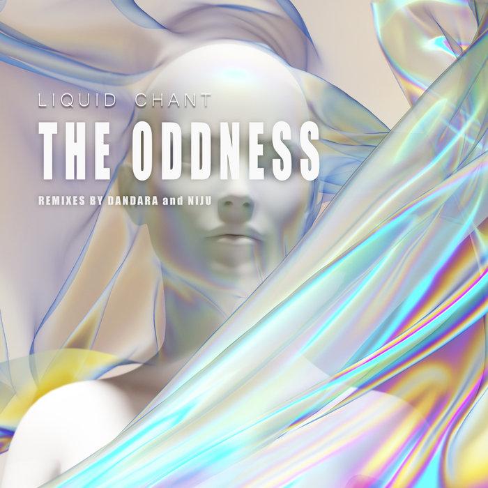 THE ODDNESS - Liquid Chant