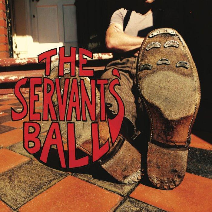 THE SERVANTS' BALL - The Servants' Ball