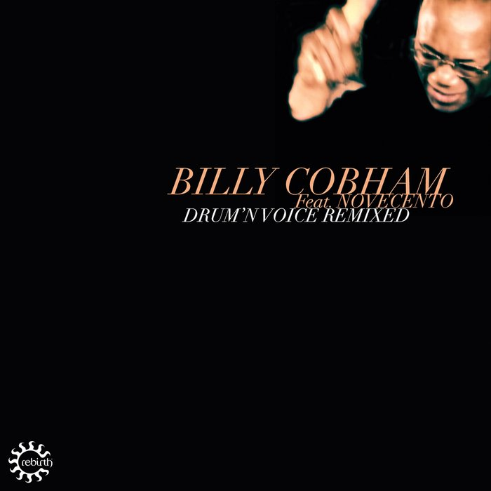 BILLY COBHAM - Drum'n Voice (feat Novecento) (Remixed)