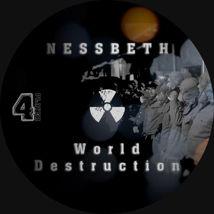 NESSBETH - World Destruction