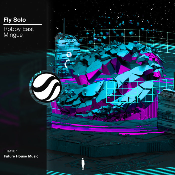 MINGUE/ROBBY EAST - Fly Solo