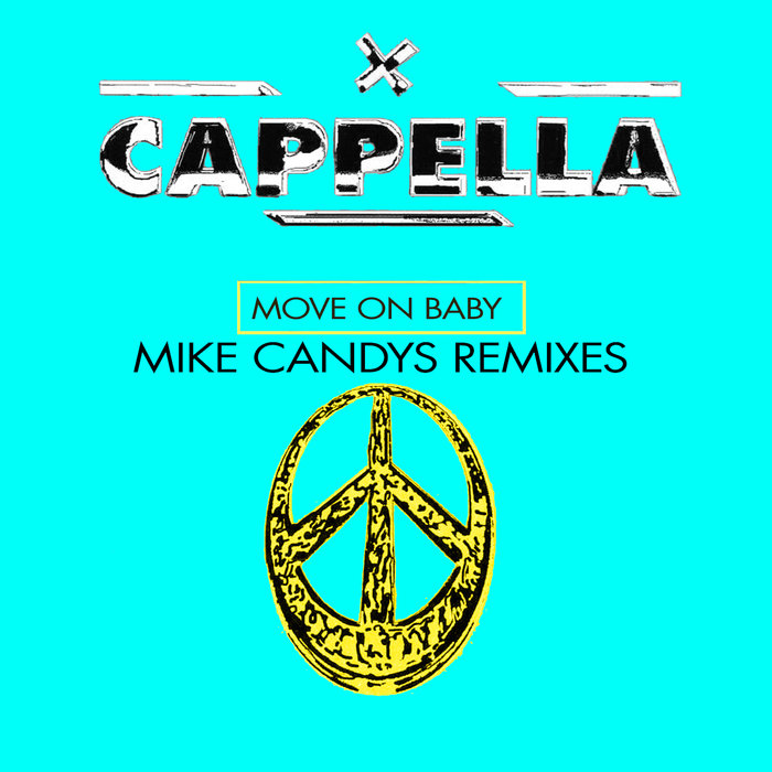 CAPPELLA - Move On Baby (Mike Candys Remixes)
