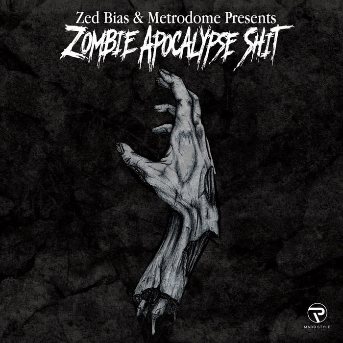 ZED BIAS & METRODOME - Presents...Zombie Apocalypse Shit