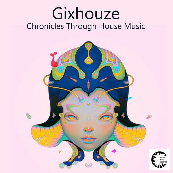 GIXHOUZE - Chronicles Through House