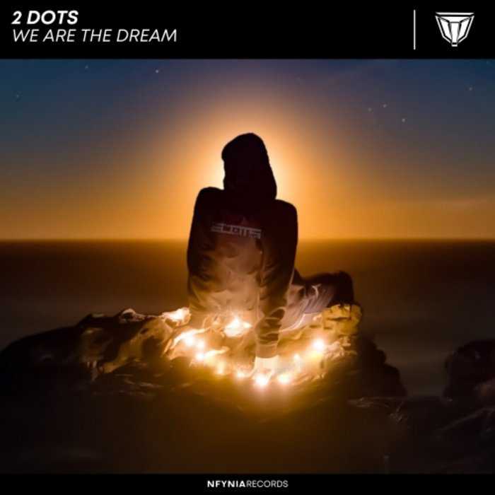 2 DOTS - We Are The Dream