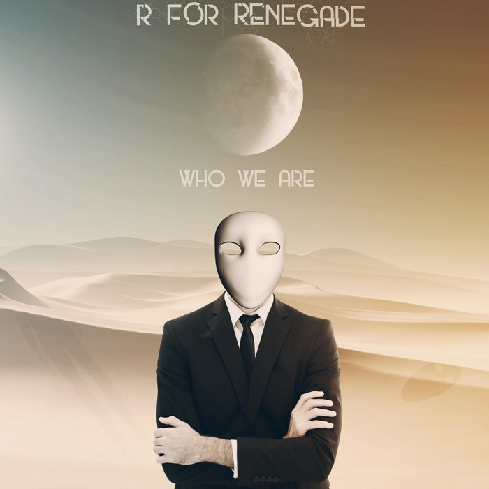 R FOR RENEGADE - Who We Are