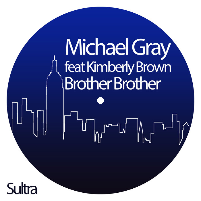 MICHAEL GRAY feat KIMBERLY BROWN - Brother Brother