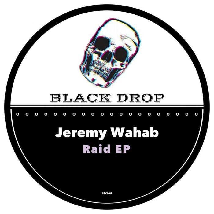 JEREMY WAHAB - Raid EP