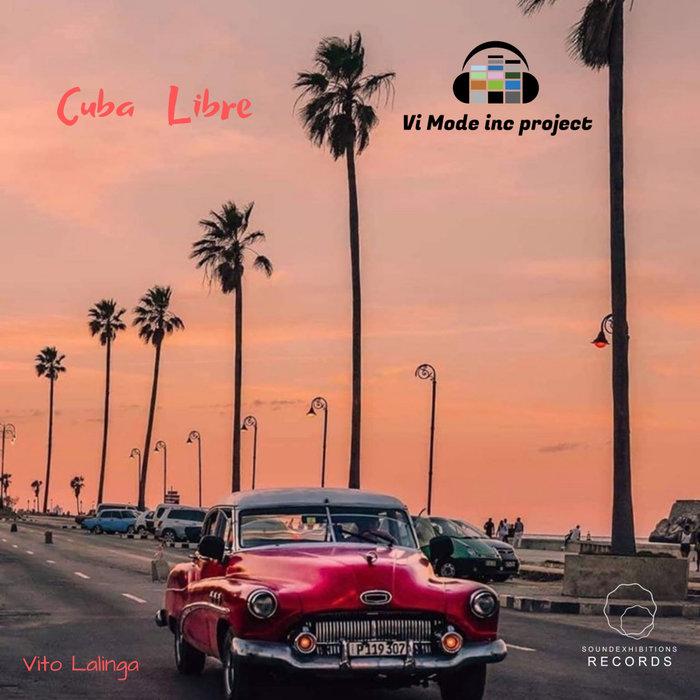 VITO LALINGA (VI MODE INC PROJECT) - Cuba Libre