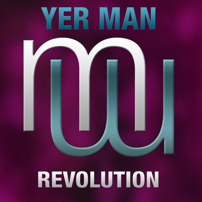 YER MAN - Revolution