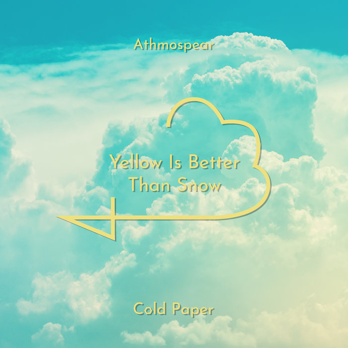 ATHMOSPEAR - Yellow Is Better Than Snow