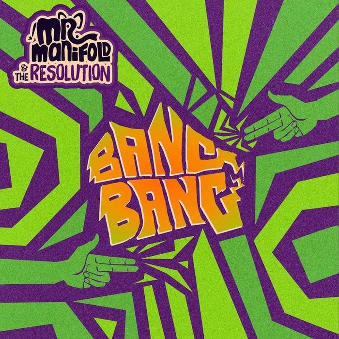 MR MANIFOLD/THE RESOLUTION/BUFFALO MANJU - Bang Bang