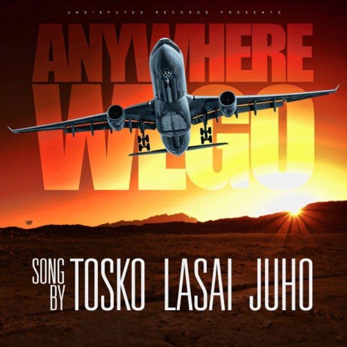 LASAI/JUHO & TOSKO - Anywhere We Go
