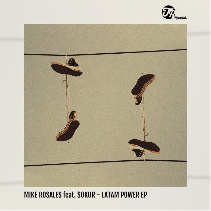 MIKE ROSALES feat SOKUR - Latam Power EP