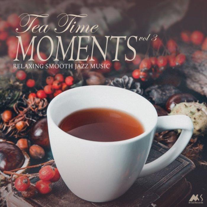 VARIOUS - Tea Time Moments Vol 3