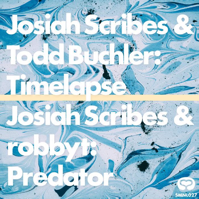 JOSIAH SCRIBES/ROBBYT/TODD BUCHLER - SMNL027