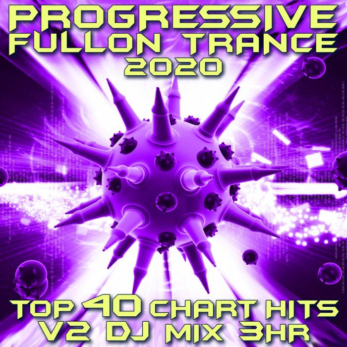 VARIOUS/GOA DOC - Progressive Fullon Trance 2020 Chart Hits Vol 2 (2020 DJ Mixed)