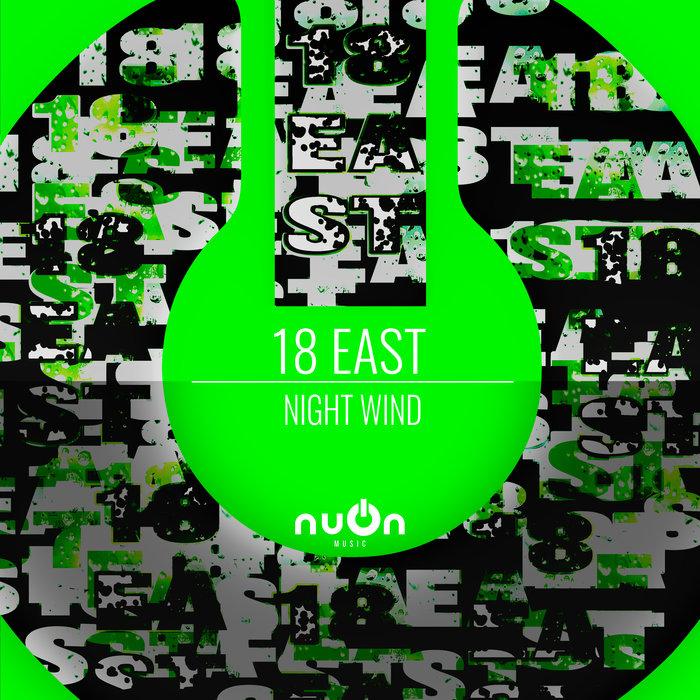 18 EAST - Night Wind