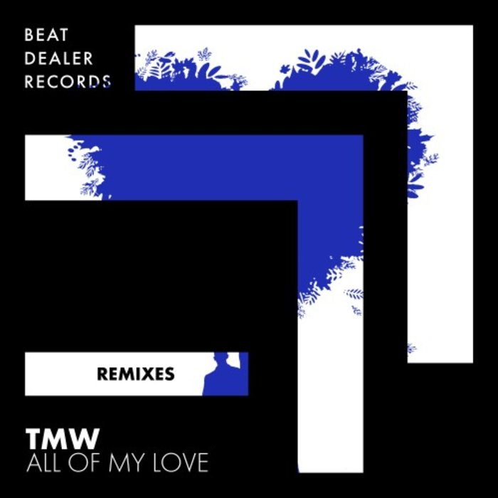 TMW - All Of My Love (Remixes)