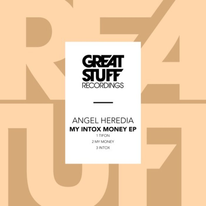 ANGEL HEREDIA - My Intox Money EP