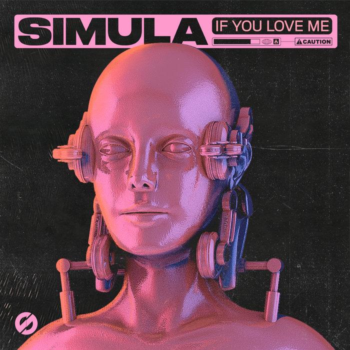 SIMULA - If You Love Me