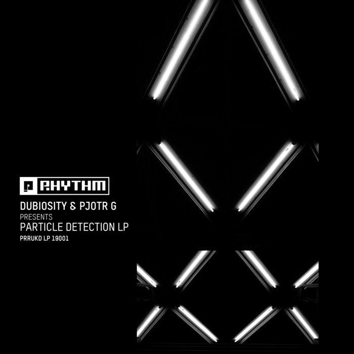 DUBIOSITY & PJOTR G - Dubiosity & Pjotr G Presents Particle Detection LP