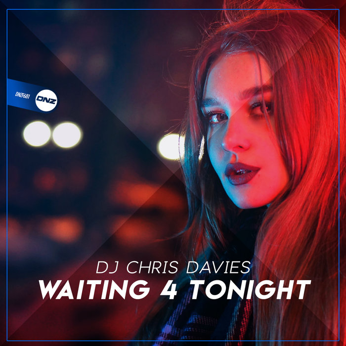 DJ CHRIS DAVIES - Waiting 4 Tonight