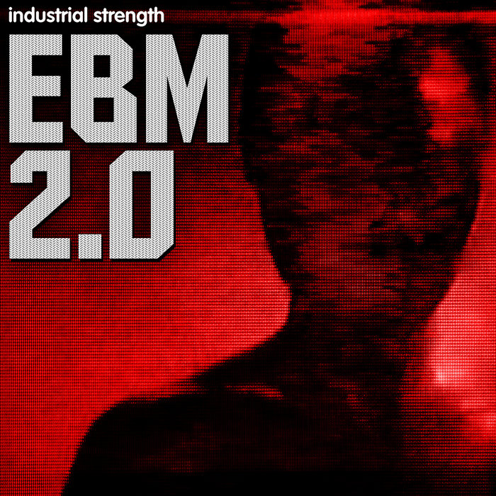 INDUSTRIAL STRENGTH RECORDS - EBM 2.0 (Sample Pack WAV/MIDI/Carbon Presets)