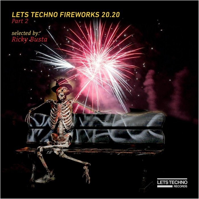 VARIOUS - Lets Techno Fireworks 20.20 Part 2