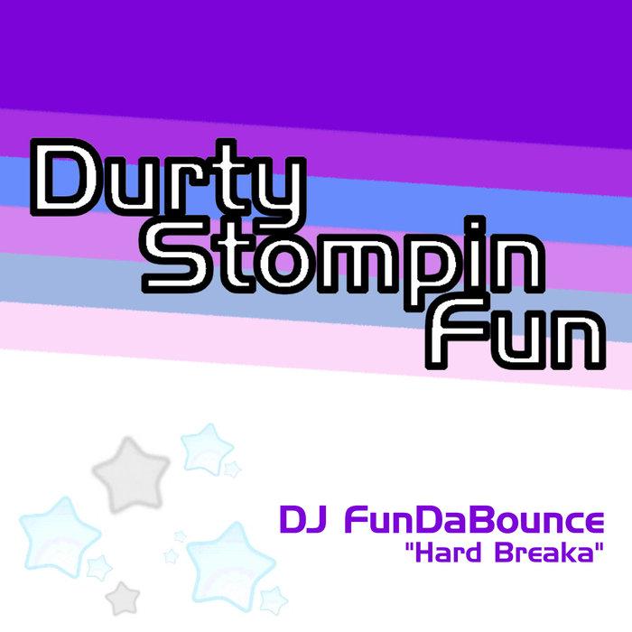 DJ FUNDABOUNCE - Hard Breaka