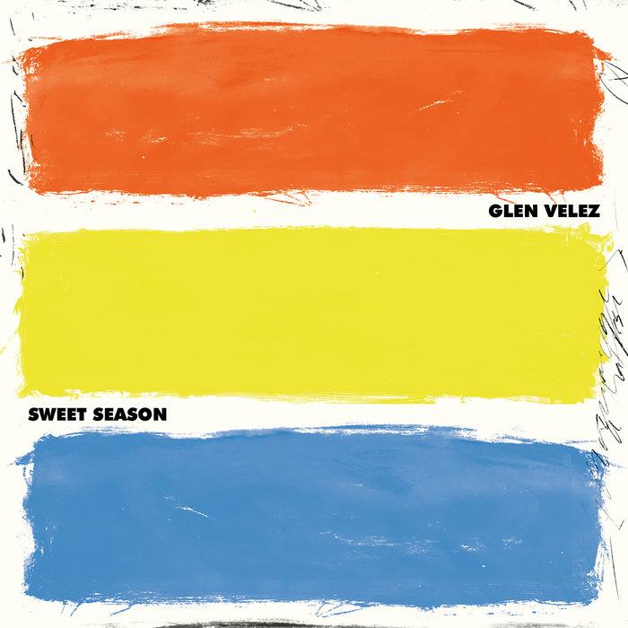 GLEN VELEZ - Sweet Season